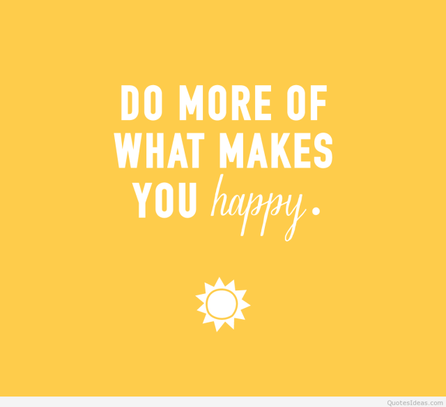 156057-Do-more-what-makes-you-happy