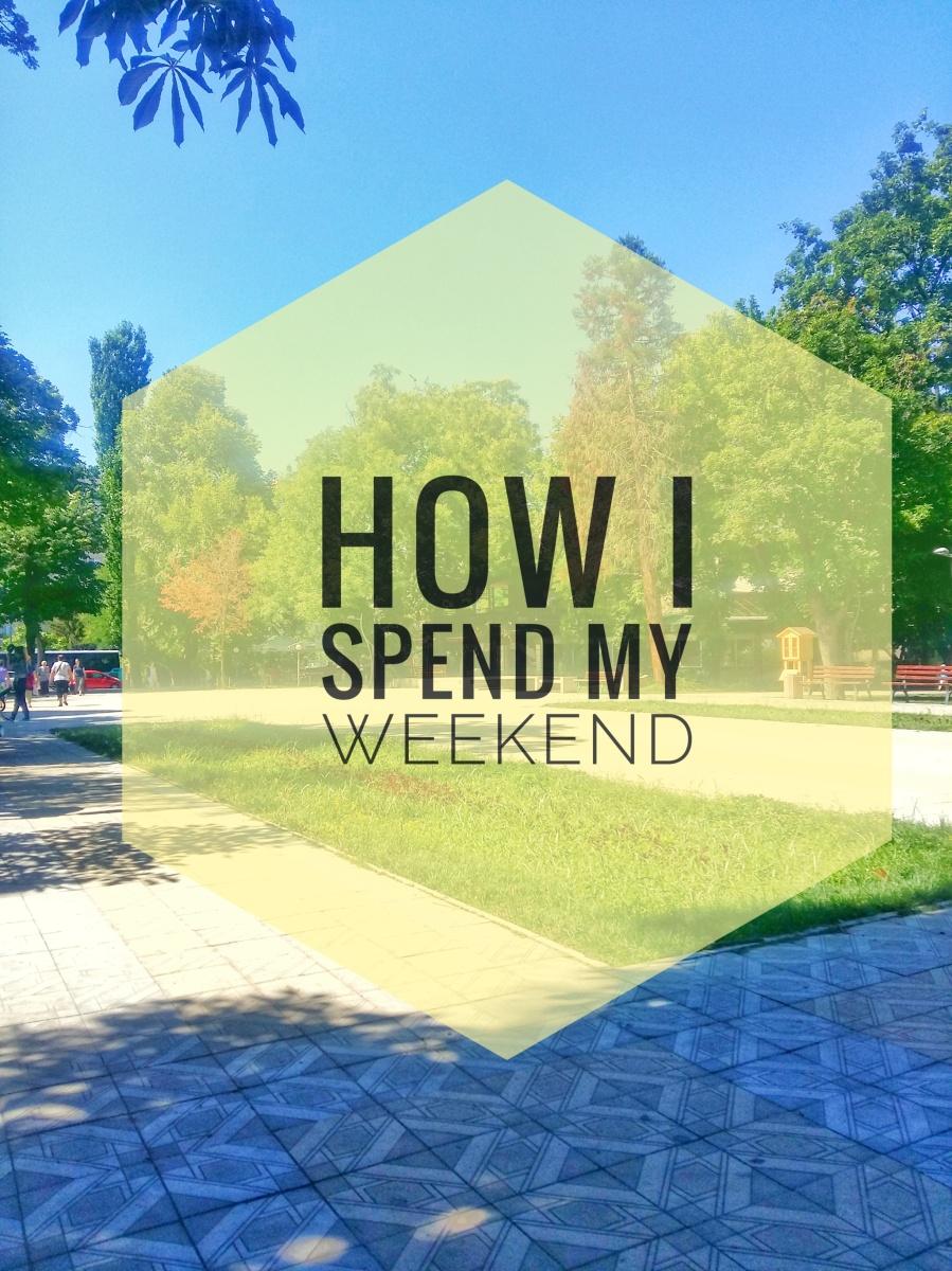 How I spend my weekend?/Какво правя през уикенда?